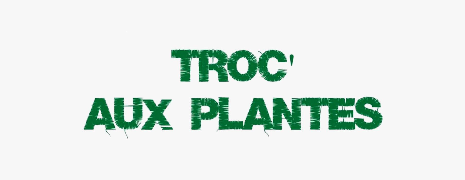Troc'Aux plantes le 1er avril !